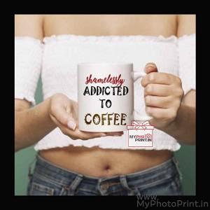 Shamelessly Addicted To Coffee Mug