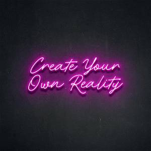 Neon CREATE YOUR OWN REALITY Led Neon Sign Decorative Lights Wall Decor